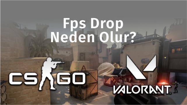 Fps Drop Neden Olur?
